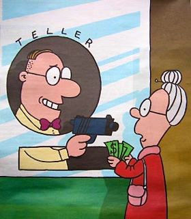 Cartoon of an elderly lady at the bank. She has a sum of money in her hand and is standing at the teller's window. She looks up to see that the well dressed teller, standing behind the protection of his window, is pointing a pistol straight at her.