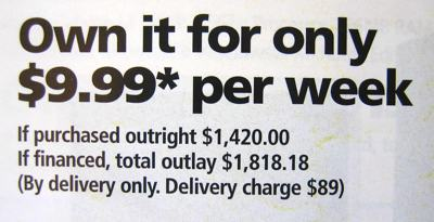 Photo of a portion of the ad. The large print reads 'Own it for only $9.99 per week' Below it is the fine print.