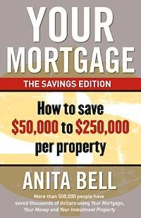 The front cover of the book Your Mortgage and How to Save $50,000 to $250,000 per property