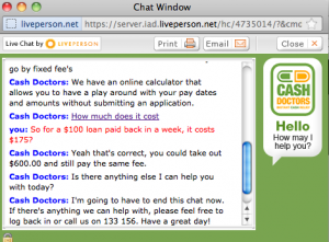 "Photo of a screen shot of an online chat between myself and Cash Doctors. Under the heading titled How much does it cost? I have asked a question - ""So for a $100 loan paid back in a week, it costs $175?"" The reply is ""Yeah that's correct."""